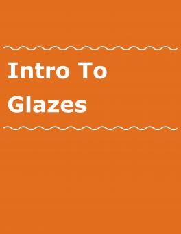 Intro to Glazes